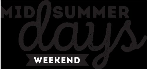 Midsummer Days Weekend