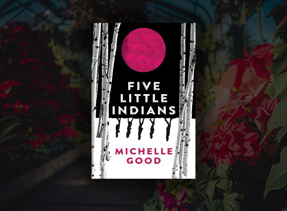 Michelle Good <span>Five Little Indians</span>