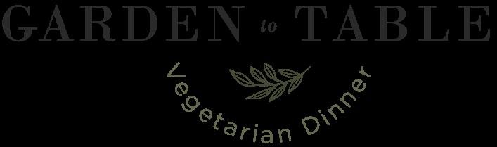 Garden to Table Vegetarian Dinner